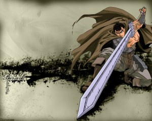 "Guts is perhaps the definitive ""uses a sword way too big to be practical"" character."