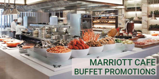 Marriott Cafe Buffet Promotions for 2019