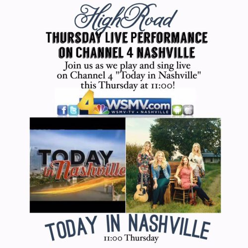 Channel 4 - Today In Nashville at 11AM, featuring the outstanding Country/Bluegrass sounds of HIGHROAD.