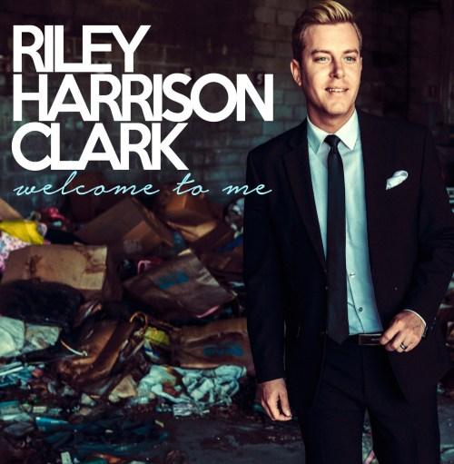 Riley Harrison Clark's Debut Album, Welcome To Me