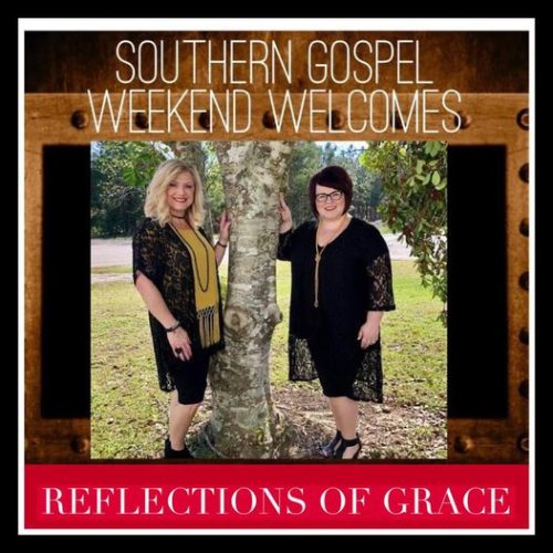 Southern Gospel Weekend Welcomes Reflections of Grace