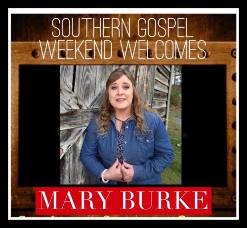Southern Gospel Weekend Welcomes Mary Burke