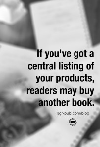 If youve got a central llisting of your products on Author Central, readers may buy another book