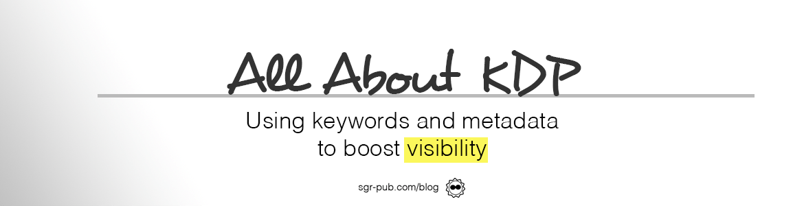 All about KDP: Using keywords and metadata to boost visibility