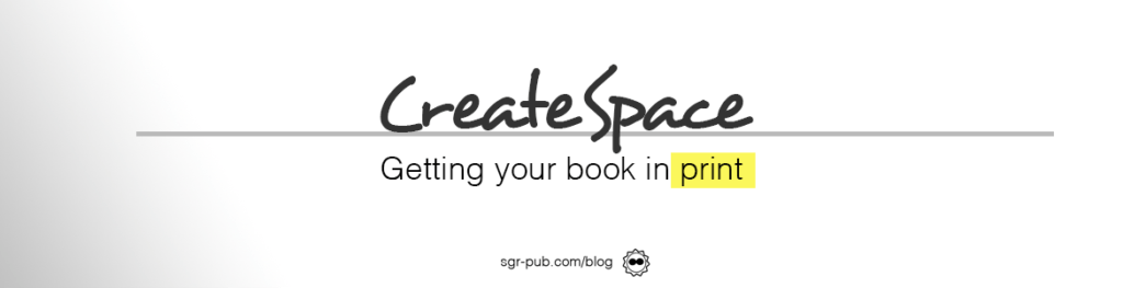 CreateSpace: Getting Your Book In Print