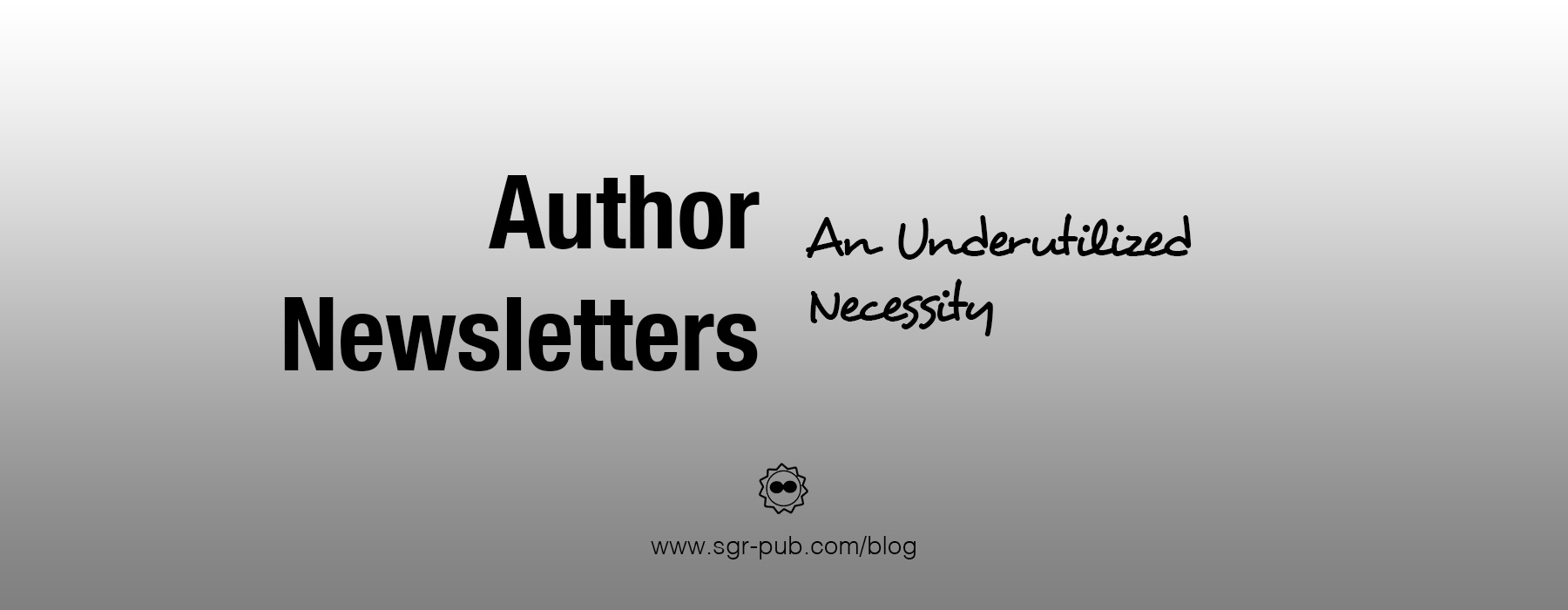 Your author newsletter is an underutilized necessity.