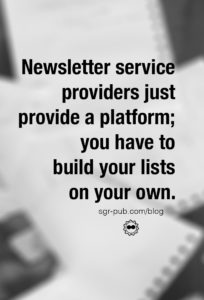 Your author newsletter service provider is just giving you a platform, you'll have to build your lists on your own.