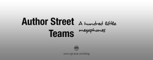 Author street teams, a hundred megaphones