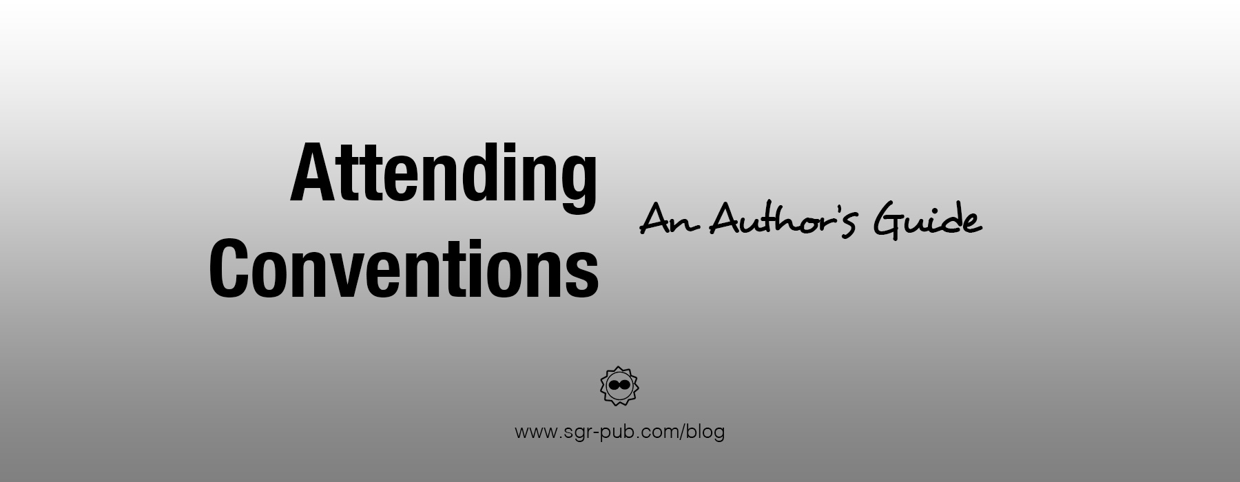 Attending Conventions: An Author's Guide
