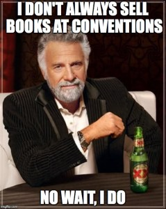 I don't always sell books at conventions