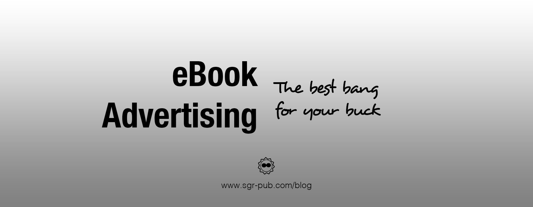 eBook Advertising - The best bang for your buck