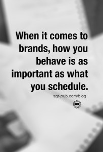 When it comes to your author brand, how you behave is as important as what you schedule