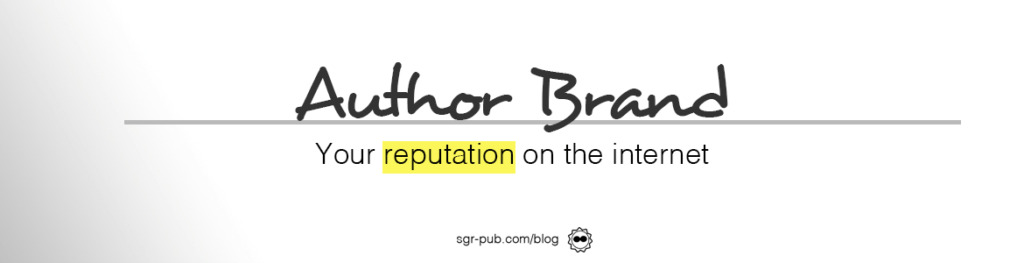 Your author brand is your reputation on the internet