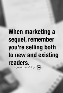 How to sell book sequels: Remember you're marketing to both new and existing readers
