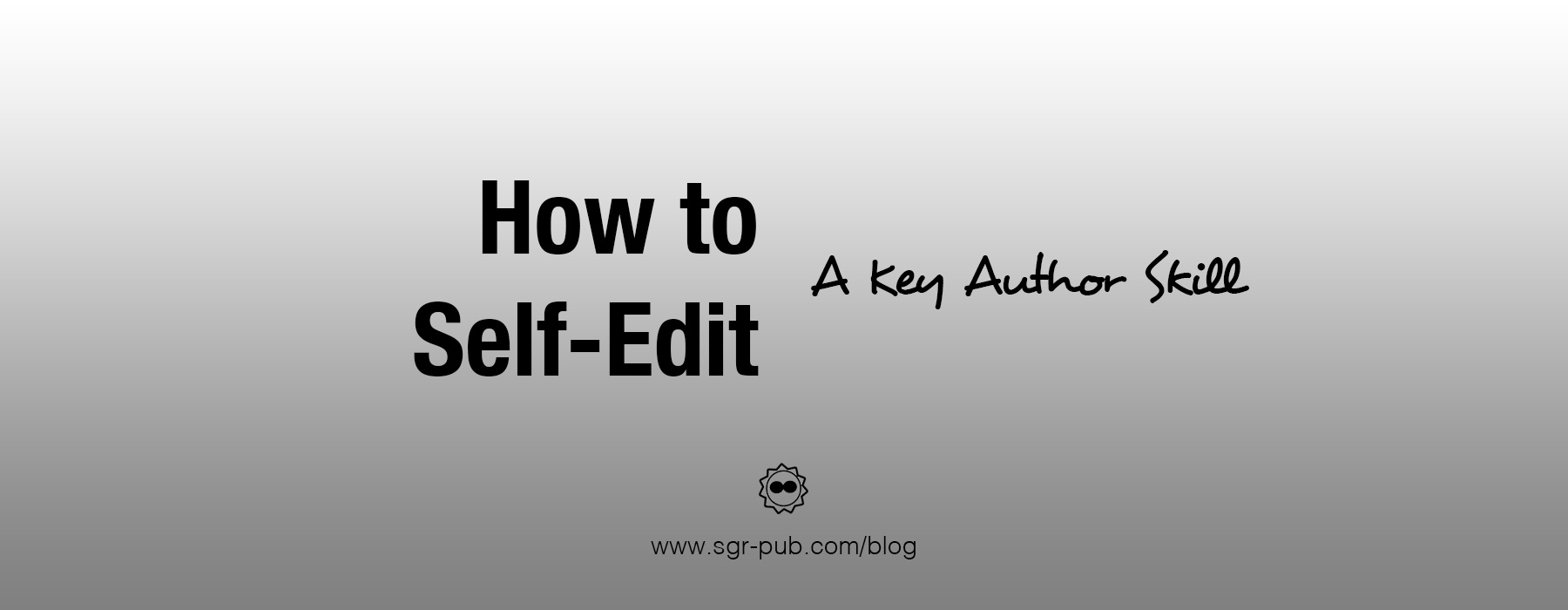 How to self-edit: A key author skill
