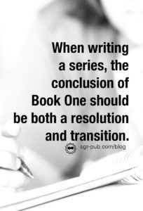 How to structure a novel: when writing a series, the conclusion of book one should be both a resolution and transition