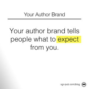 Your author brand tells people what to expect from you.