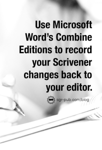 Editing in Scrivener: Need to send tracked changes back to your editor? Use Microsoft Word's combine editions feature