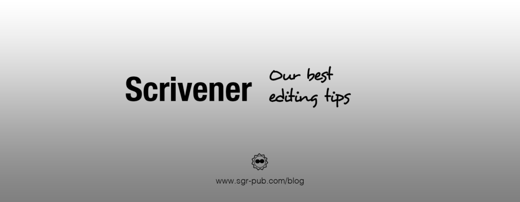 Editing in Scrivener: Our Best Tips