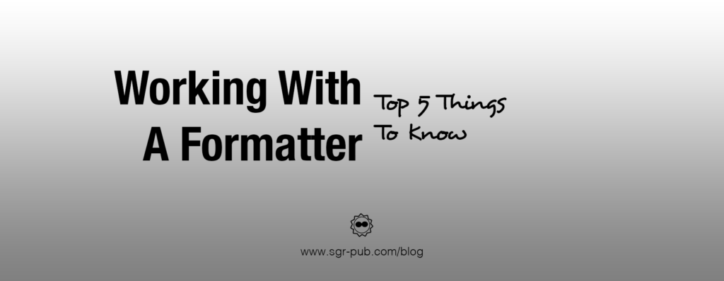 Working with a Formatter: Top 5 things to know