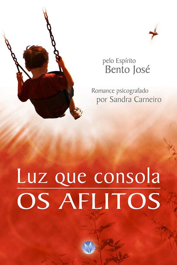 Luz que consola os aflitos - Vivaluz Editora