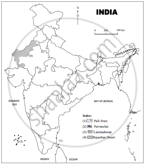 Mark the Following in the Outline Map of India Supplied to