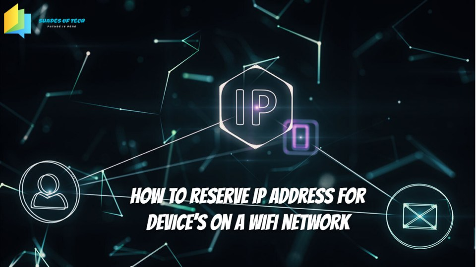 How to reserve ip address for device's on a wifi network