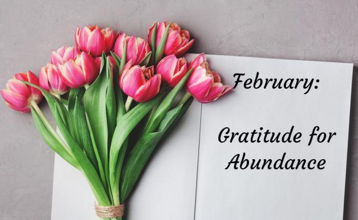 Gratitude for February: A month of abundance