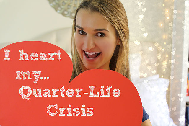 How to Love Your Quarter Life Crisis