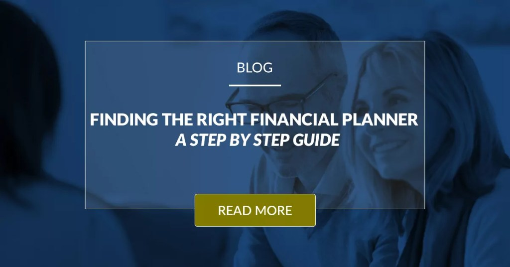 Finding The Right Financial Planner A Step By Step Guide