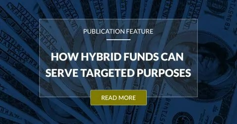 How Hybrid Funds Can Serve Targeted Purposes