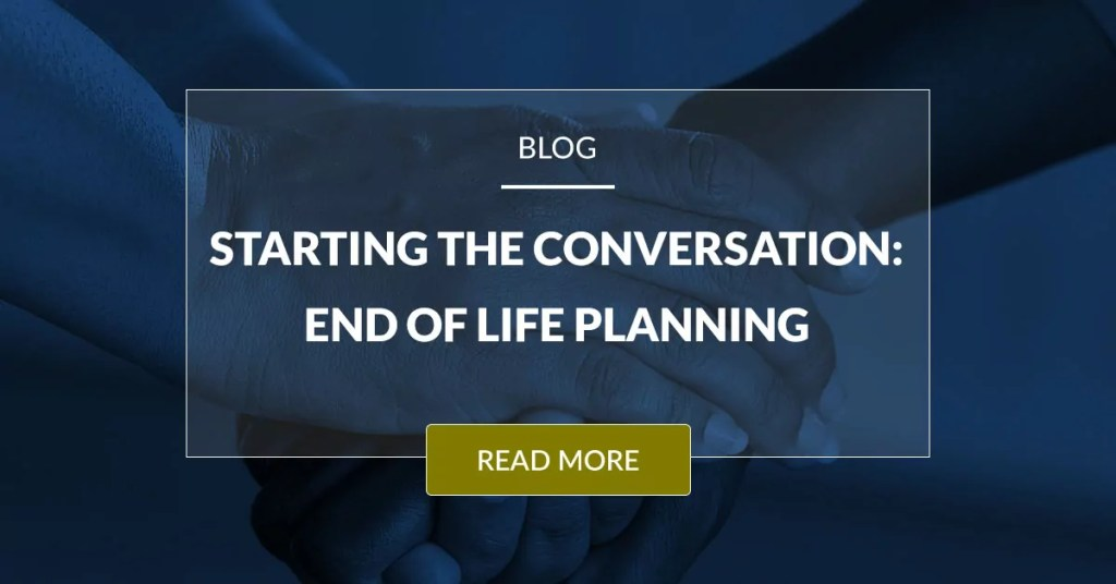 Starting The Conversation End Of Life Planning