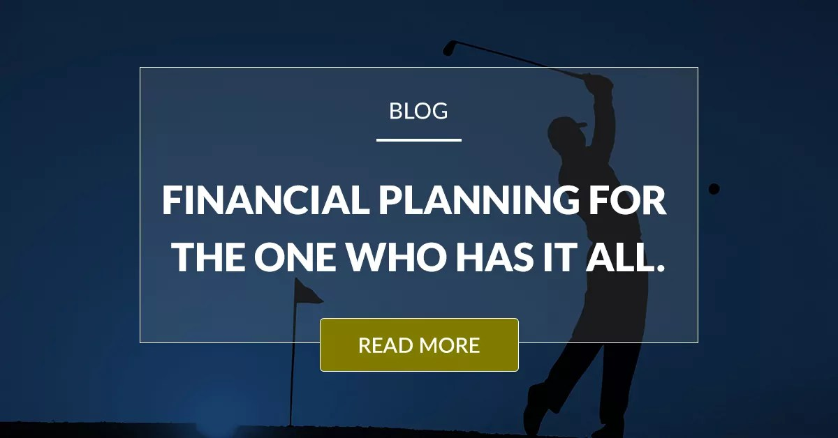 Financial Planning For The One Who Has It All