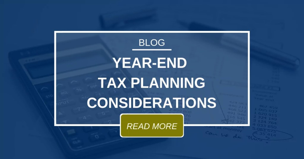 BLOG Year End Tax Planning Considerations 12.2018