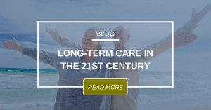 BLOG Long Term Care In The 21st Century