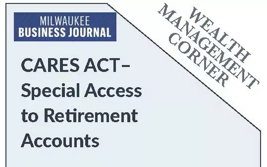 CARES Act - Special Access to Retirement Accounts