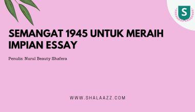 Semangat 1945 Untuk Meraih Impian Essay