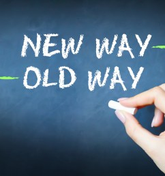 new way versus the old way concept [ 1700 x 1129 Pixel ]