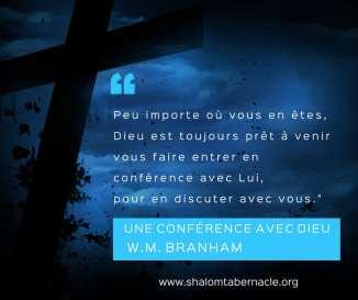 Peu importe ou vous en êtes, Dieu est toujours prêt à venir vous faire entrer en conférence avec Lui.