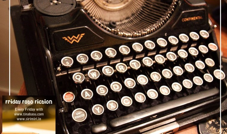 #fridayfotofiction-typewriter-friday-foto-fiction-writing-author-blogprompt