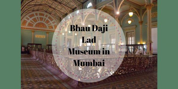 Bhau Daji Lad museum - Mumbai - travel - Maharashtra - heritage - History