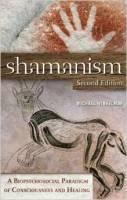 Shamanism A Biopsychosocial Paradigm of Consciousness and Healing by Michael J. Winkelman