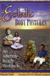 Ecstatic Body Postures by Belinda Gore