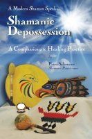 Shamanic Depossession by Peter Salomone