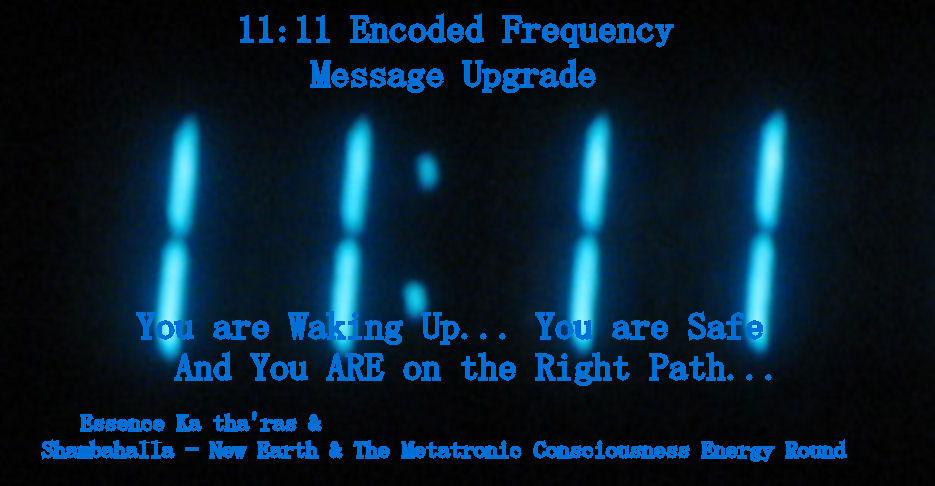 11:11 Encoded Frequency  Upgraded Message