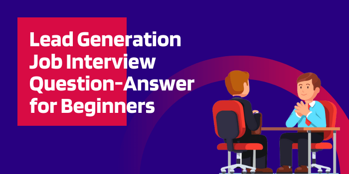 Lead Generation Interview Question
