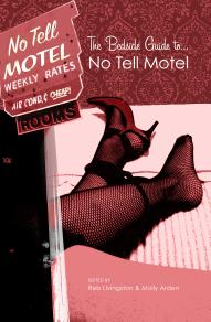 Cover of The Bedside Guide to No-Tell Motel, edited by Reb Livingston and Molly Arden, with red-tinted photo of a woman's feet in heels and stockings on a bed and a motel-style sign reading No-Tell Motel, weekly rates, air-conditioned & cheap rooms, on a red and pink background.