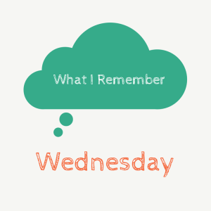 What I remember Wednesday