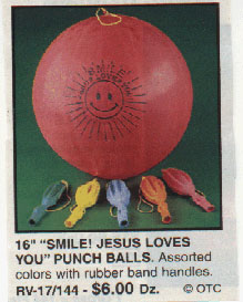"If the Jesus pinata didn't ease enough of your aggression, you can slam your fist repeatedly into the smiley face and familiar phrase ""Smile, Jesus loves you!"" with these punch balls."