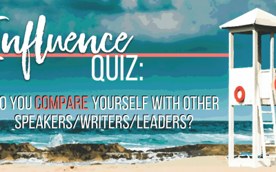 Influence Quiz: Do you compare yourself with other speakers/writers/leaders?